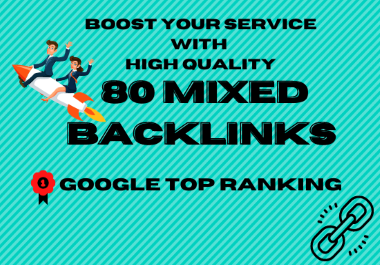 Boost Your Service With High Quality 80 Mixed Backlinks