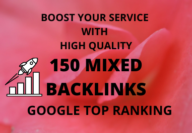 Boost Your Service With High Quality 150 Mixed Backlinks