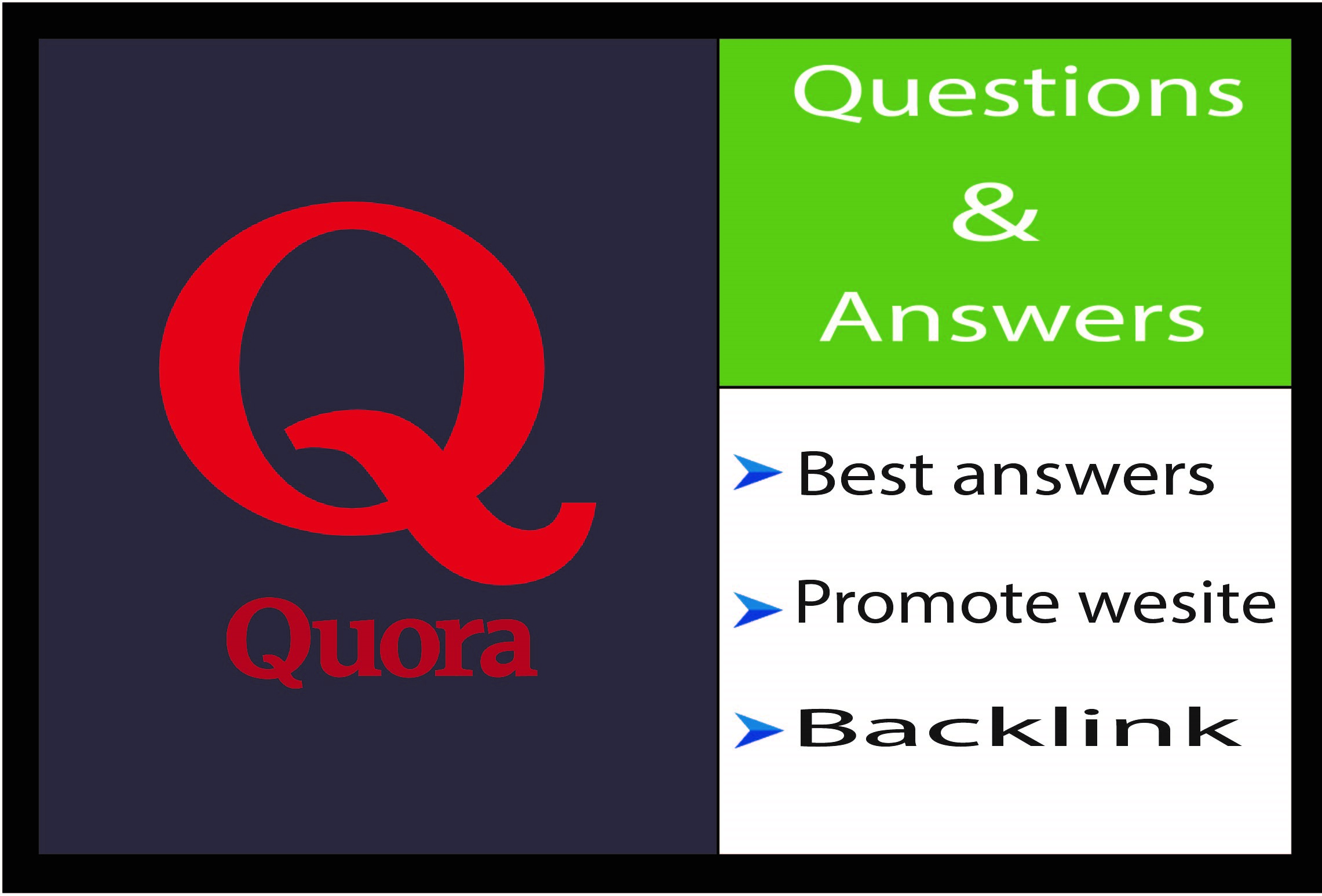 Promote your website by 25+ manual Quora answers.