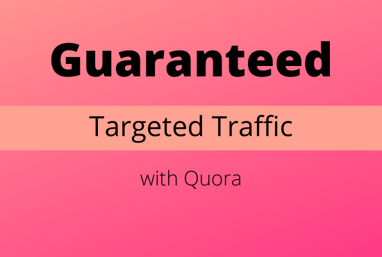 Provide guaranteed targeted traffic with 20 Quora answer