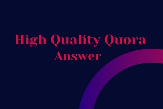I will write and publish 12 High quality quora answer