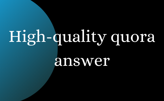 I will provide 20 high quality quora answers.