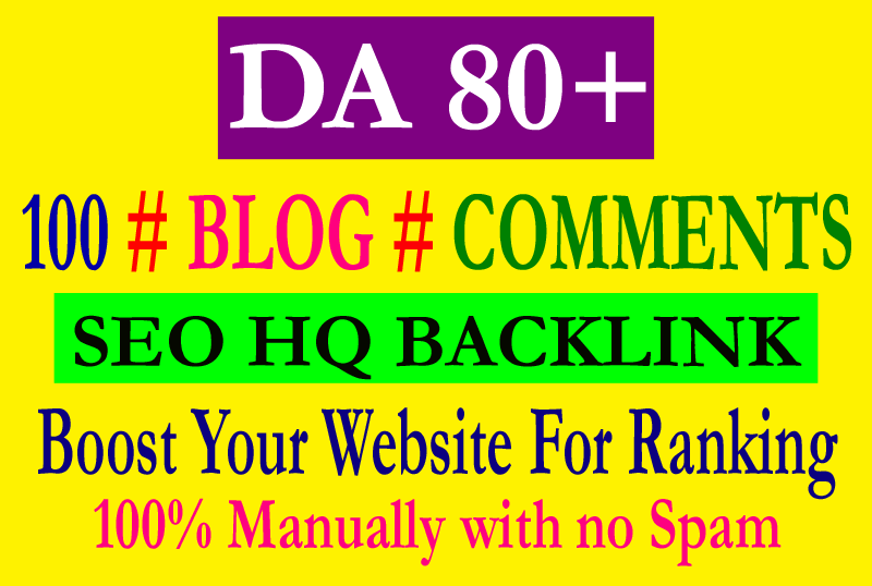 I will create 100 high DA 80+ Blog Commenting backlinks