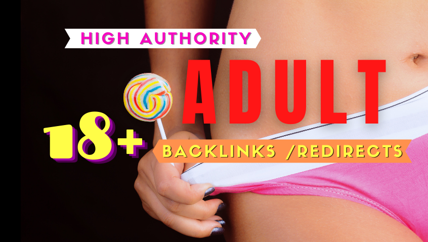 I will create 100 plus high quality adult backlinks your website xxx ranking