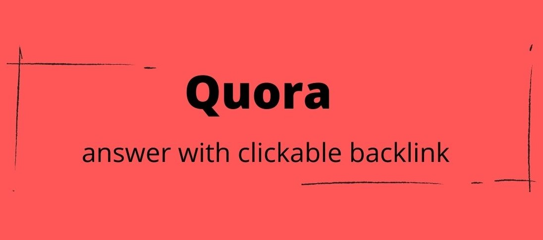 30 Quora answer with clickable backlink