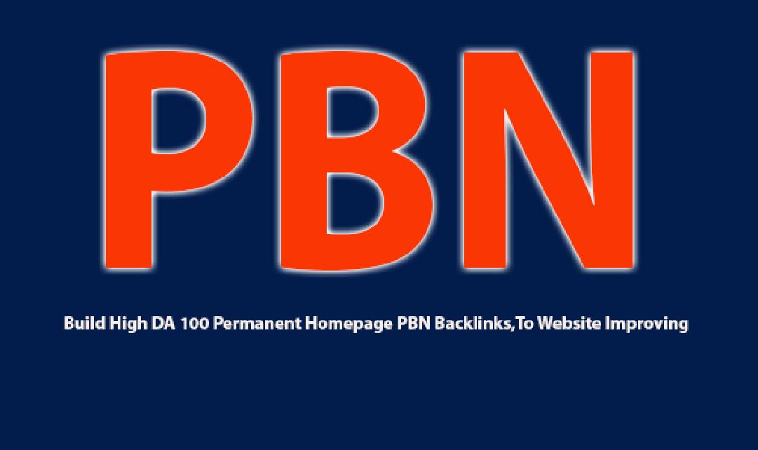 Build High DA 100 Permanent Homepage PBN Backlinks, To Website Improving