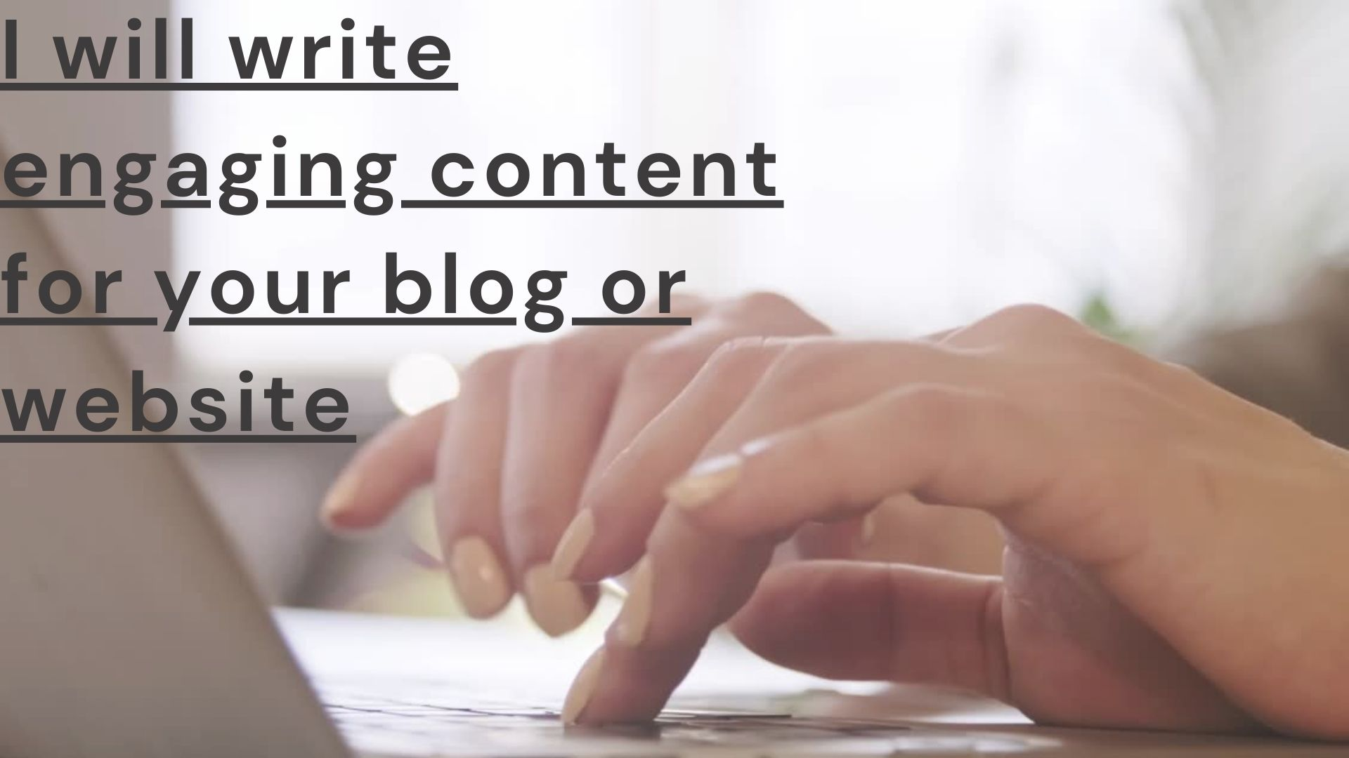 I will write engaging content for your blog or website
