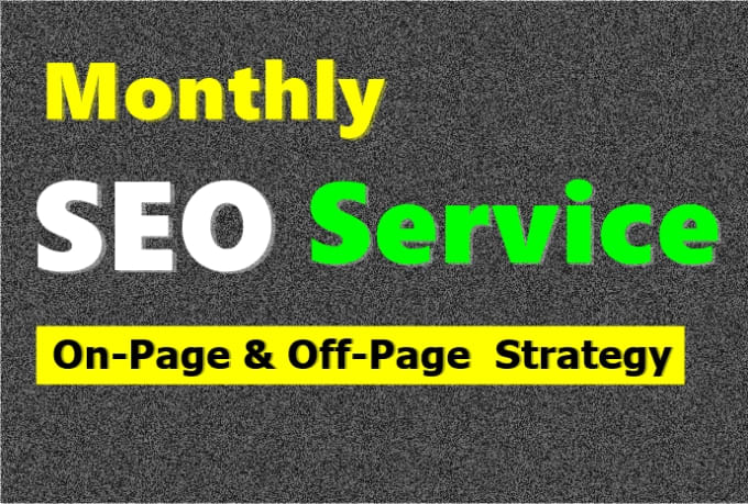 Create monthly SEO service for google top ranking