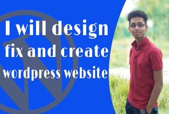 design,  fix and create a wordpress website