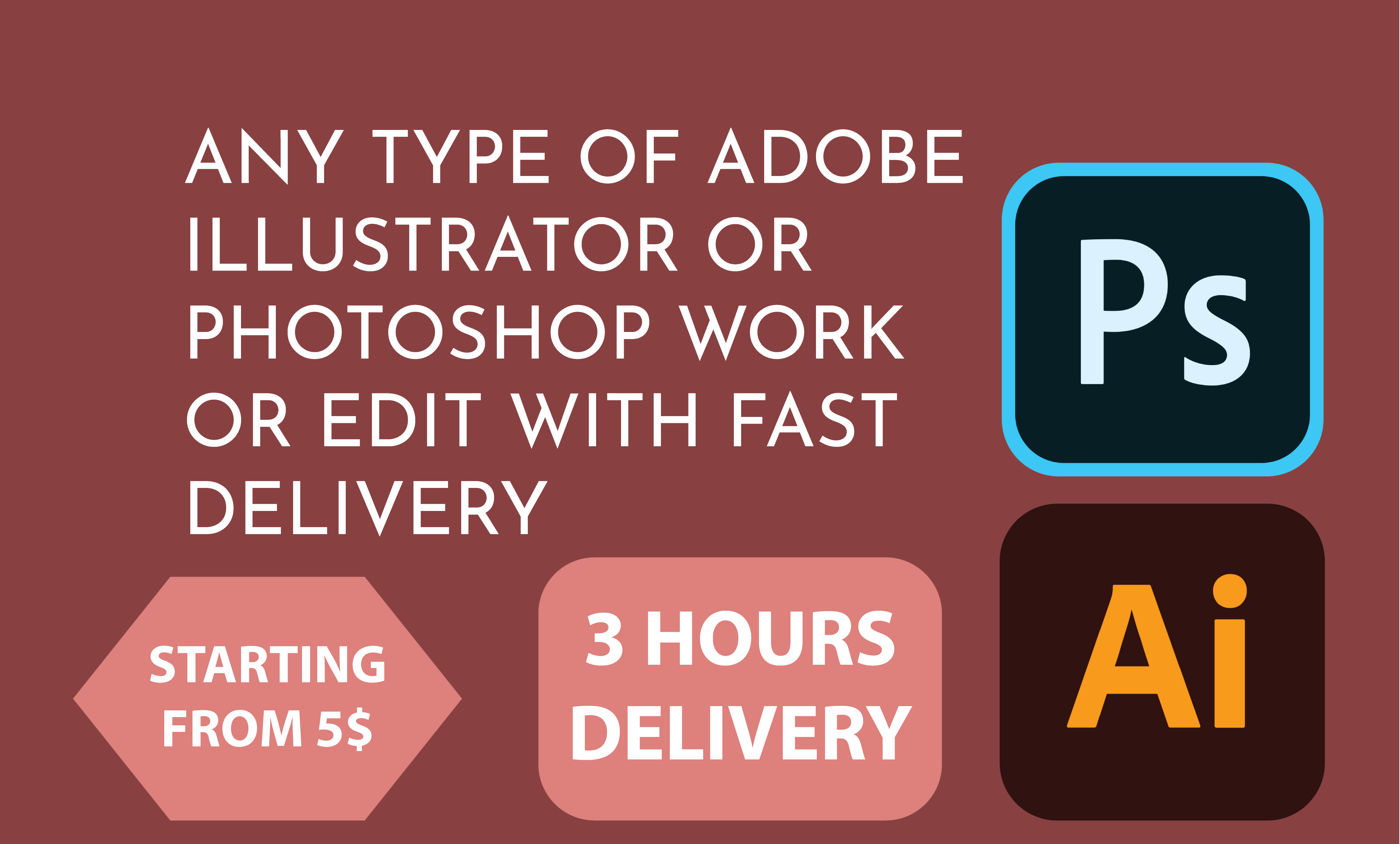 I will do anything in adobe illustrator and photoshop with fast delivery
