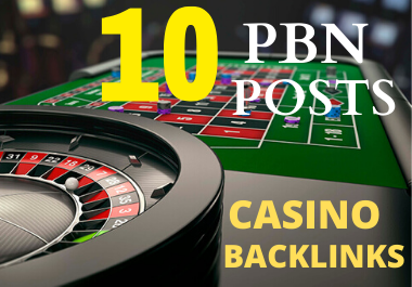 10 Casino,  slots, Poker and PBN Backlinks on High Authority webSites with Fast Delivery 24/48 Hours