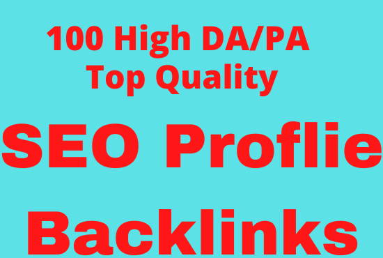 Get 100 high DA, PA SEO dofollow profile backlinks manually
