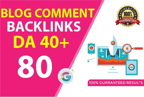 I will do 80 Dofollow blog comments on Da 40+ websites