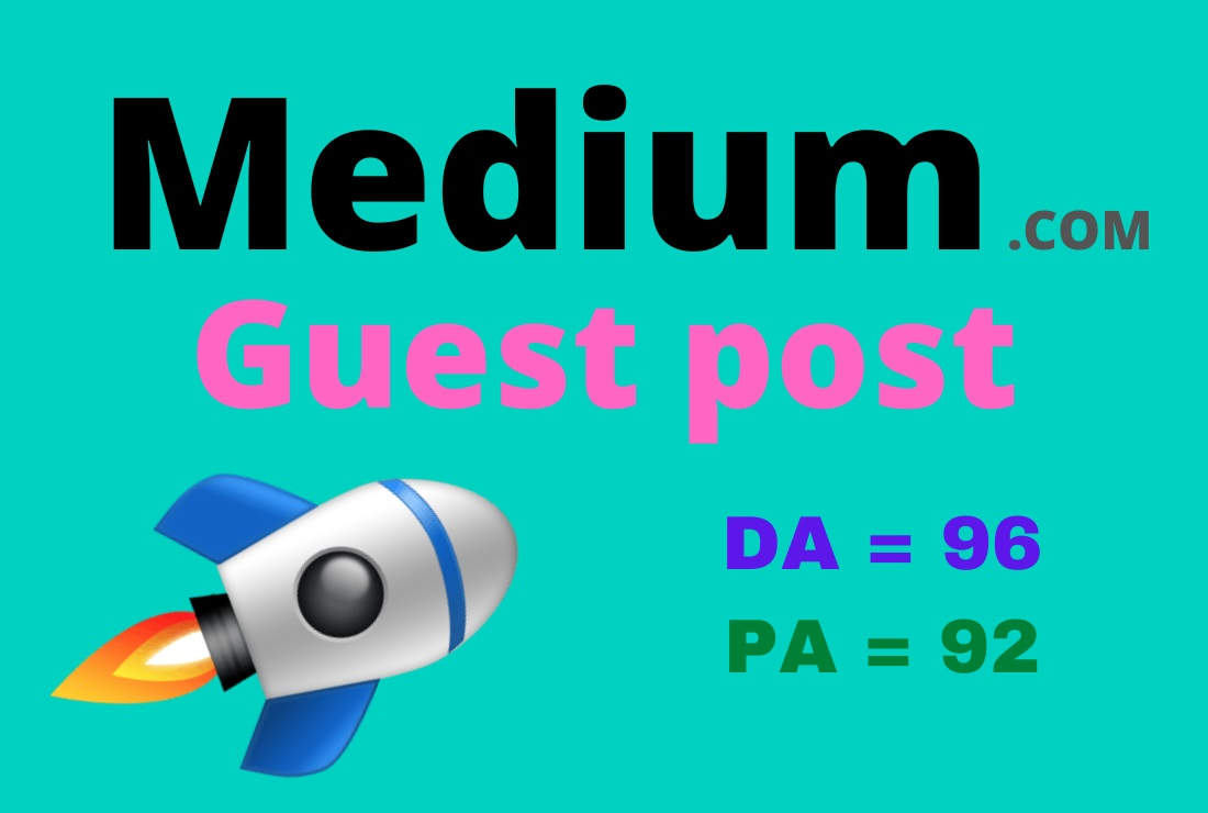 Write And Publish Guest Post On High DA PA Medium. com