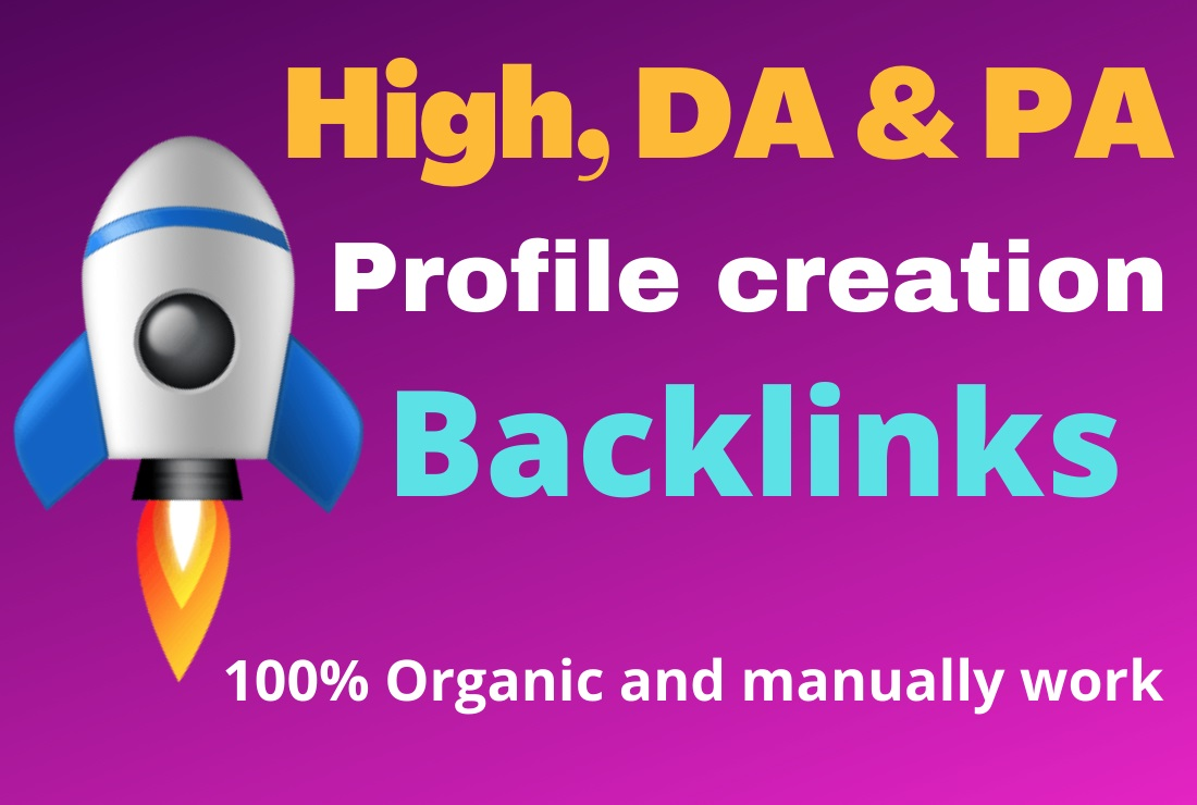 Manually High DA & PA 100 Profile Creation Unique Backlinks