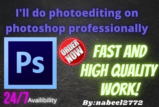 I will do photoediting on photoshop professionally