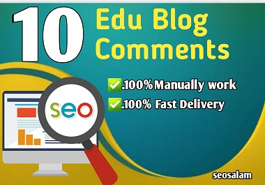 I will create manually High quality Dofollow 10 Edu blog comments backlinks.