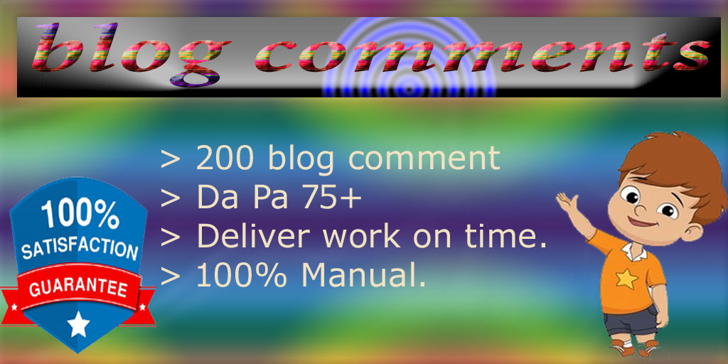 I will provide 200 high quality blog comment for your website