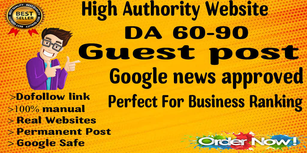 I will guest post on google approved site with DA80+ with dofollow backlinks