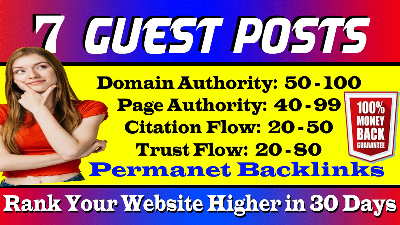 I will do Write And Publish 7 Dofollow Guest Posts on DA90+ High For Your Website