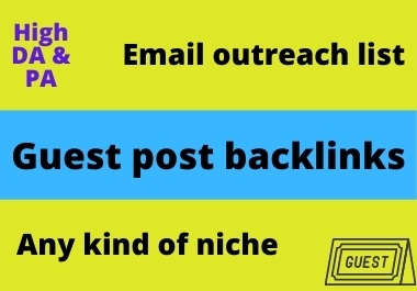 I will do email outreach list for guest post any niche or topic