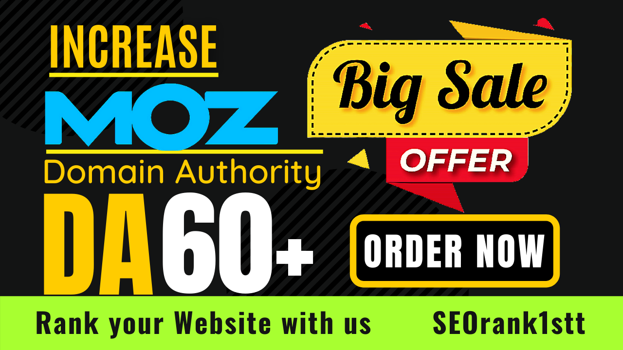 Increase domain authority,  increase Moz da 60 plus guaranteed