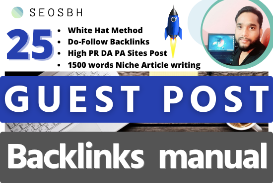 Do 25 Guest Post SEO Backlinks High DA PA 50 to 90+ Different Sites Unique Post Do Follow Manual