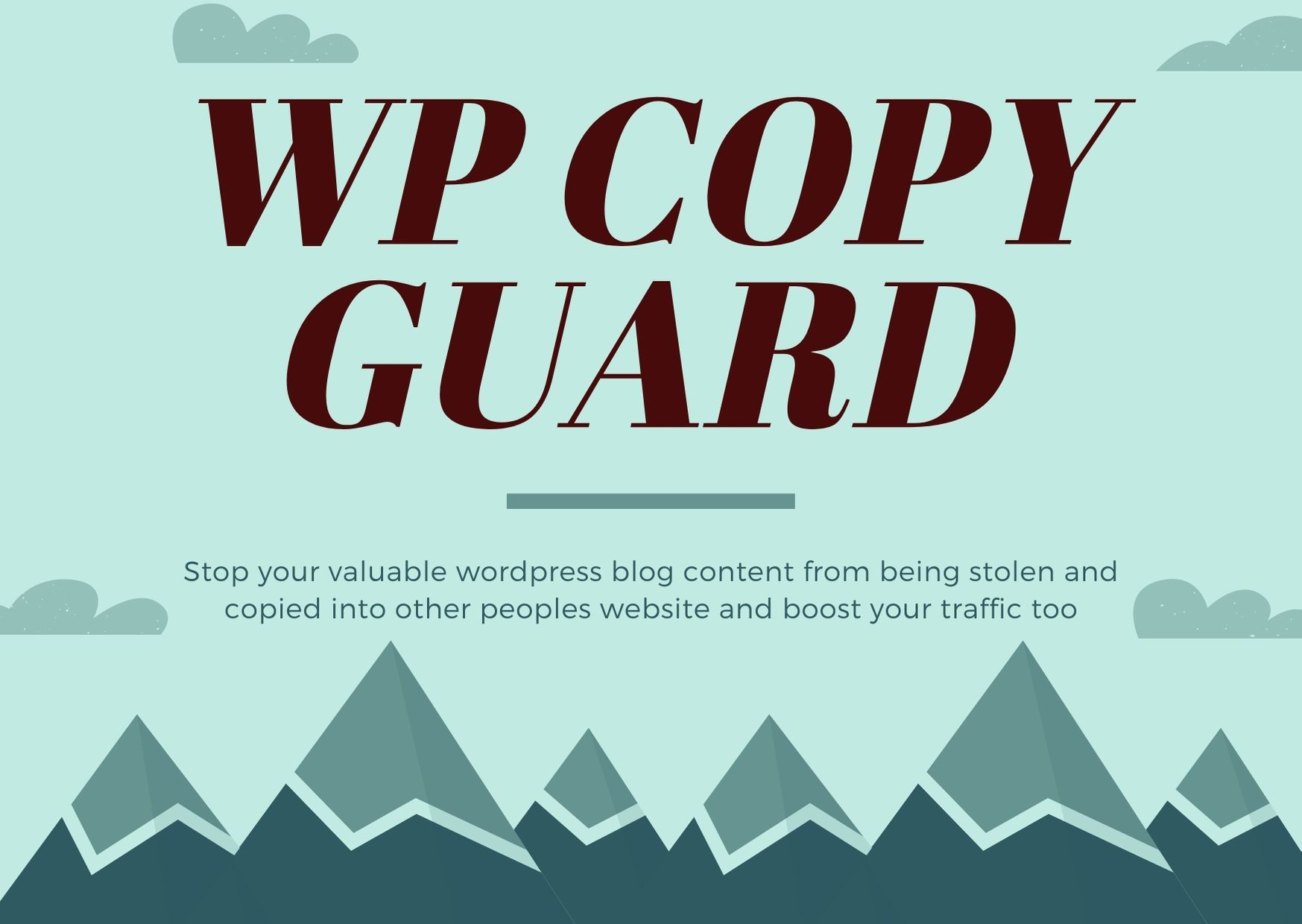WP COPY GUARD your exclusive blog content may be stolen copied onto other websites or blogs