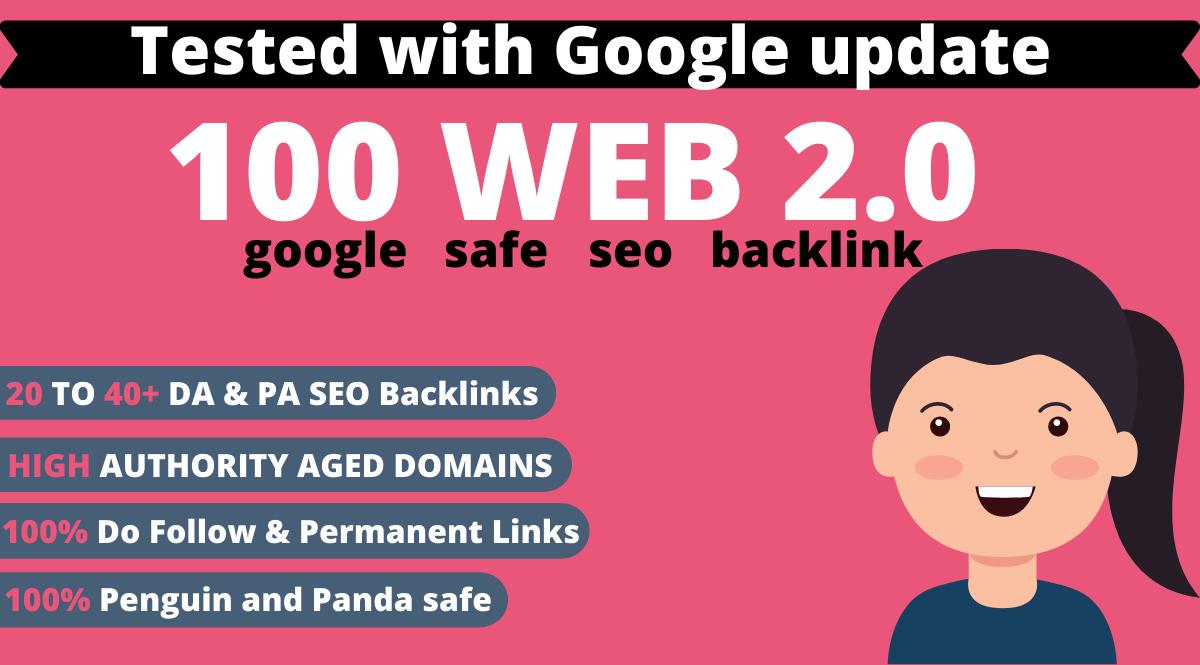 I will Create High DA/PA Dofollow Manually 100 Permanent Web 2.0 Backlinks