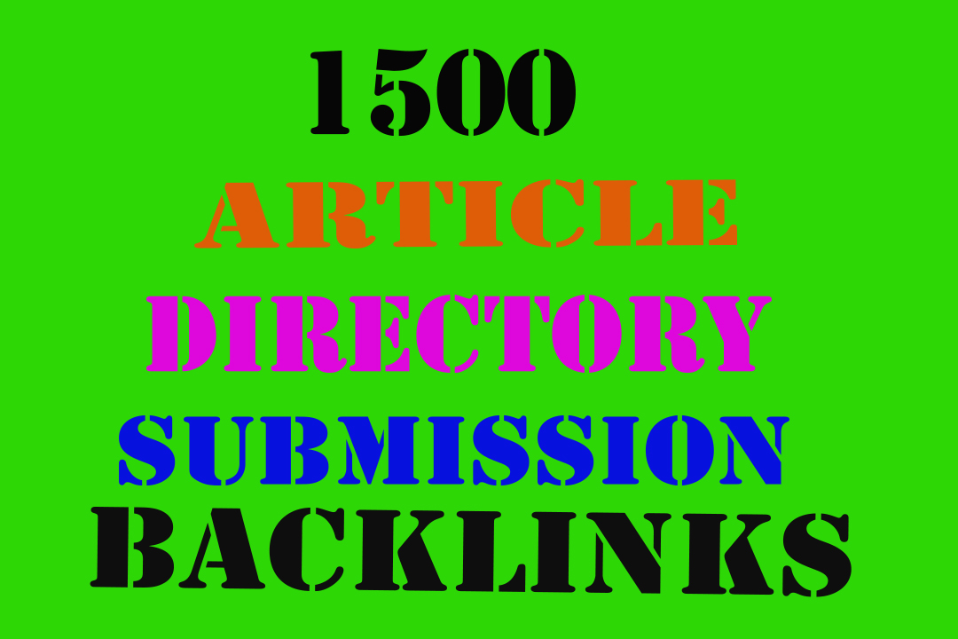 I will create 1500 HQ Article Directory Submission Backlinks Top Google Ranking