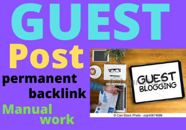 10 Guest Post Backlink On High Quality With DA50+ Permanent link building
