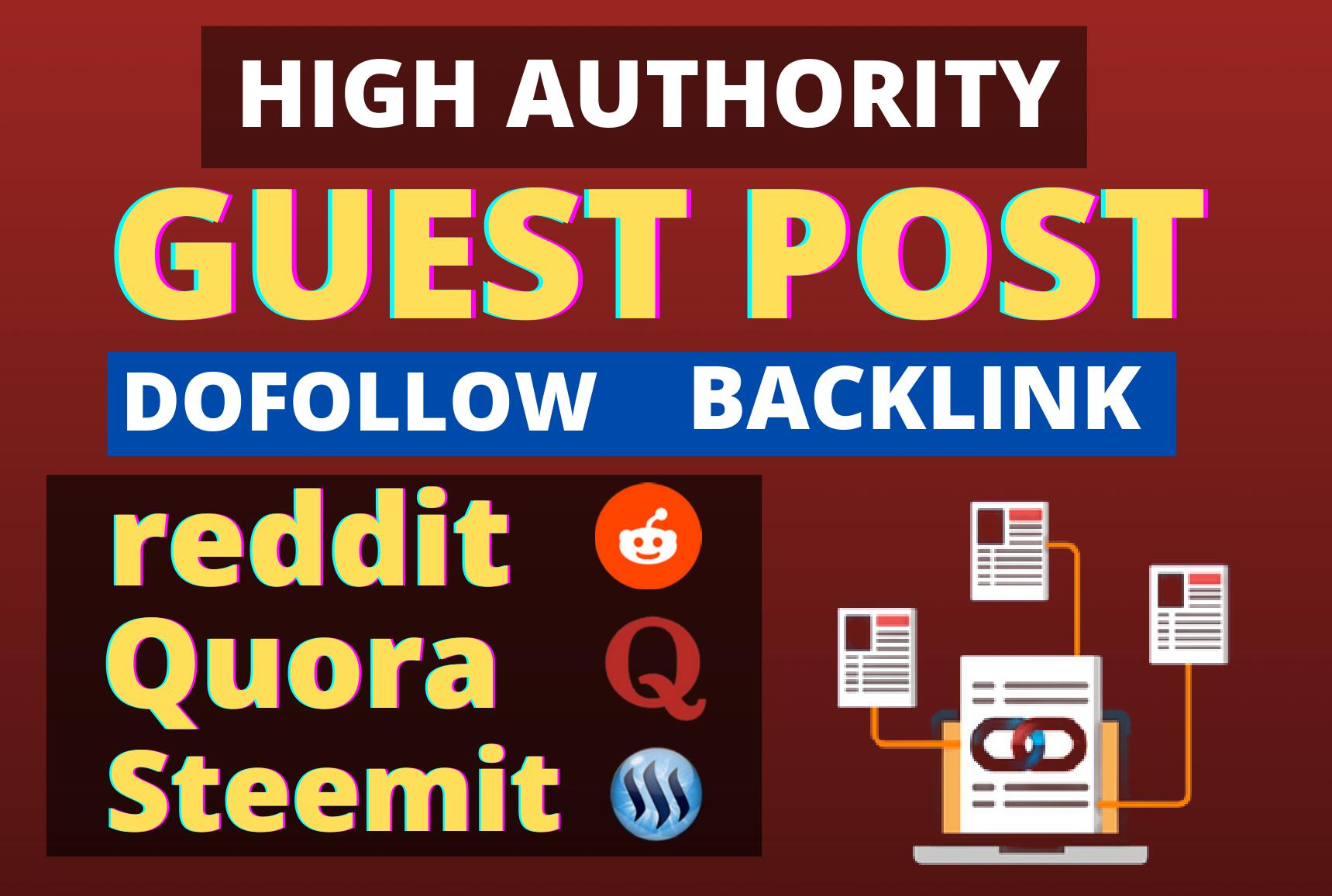I'll Write and Publish High Quality 03 Guest Post on Quora,reddit,steemit with Natural Backlinks