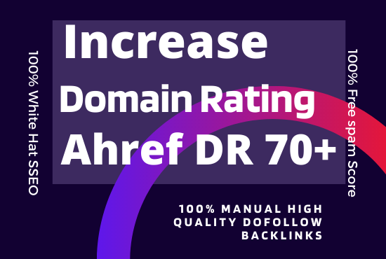 Increase Ahrefs Domain Rating DR 70 Plus