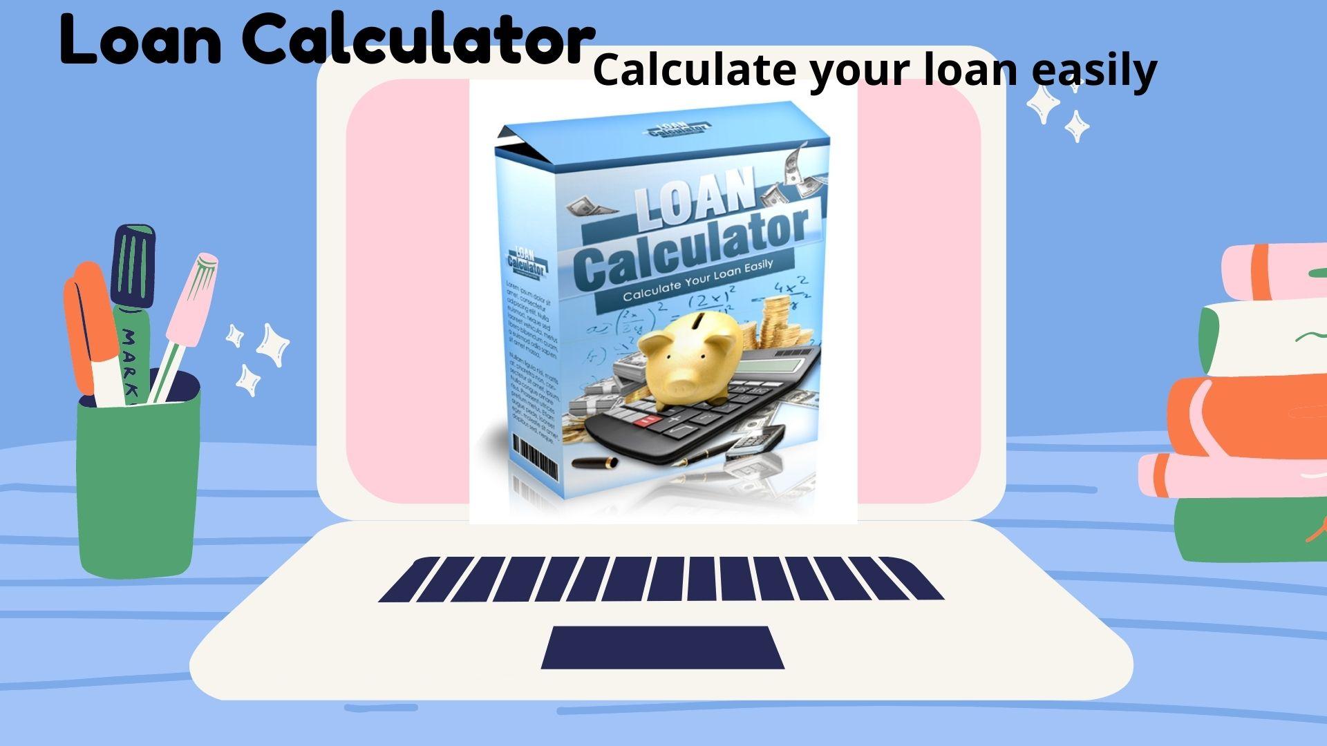 Loan Calculator Calculate your loan easily