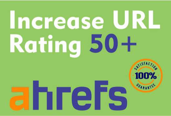 I will increase url rating ahrefs ur to 50 plus