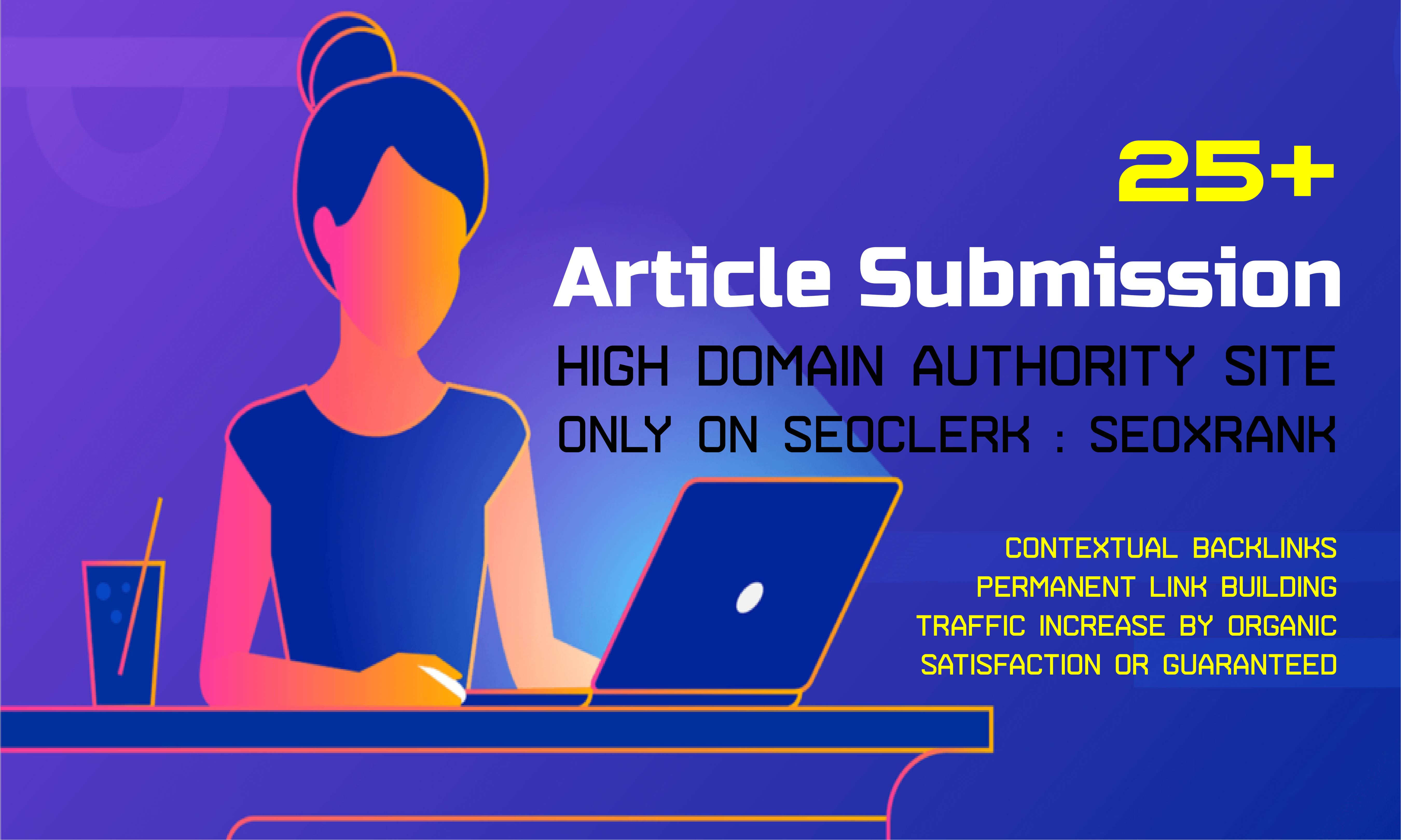 Provide 25 unique Article Submission High Domain Authority site with Google Rank