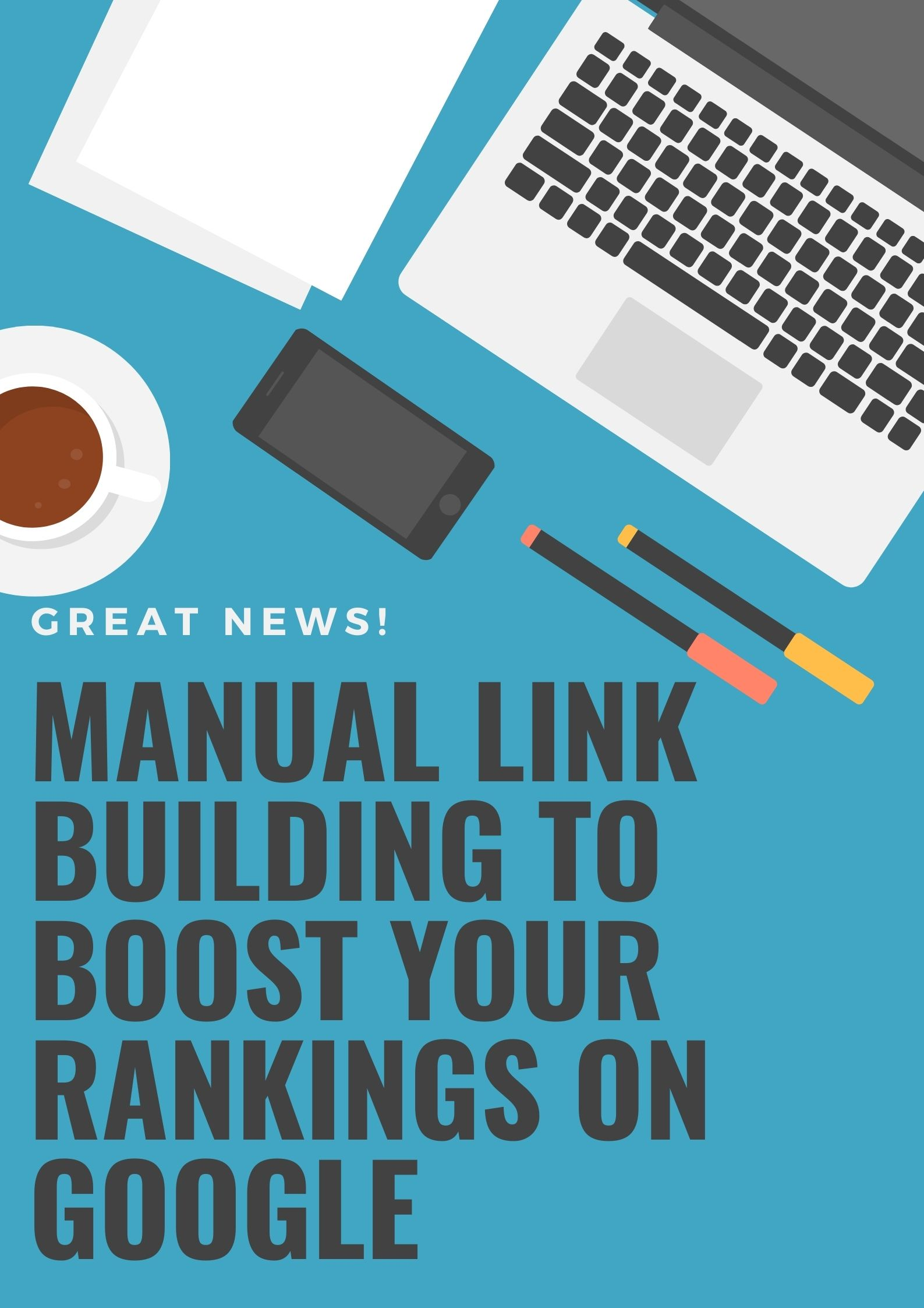 Manual Link Building To boost your Rankings On google