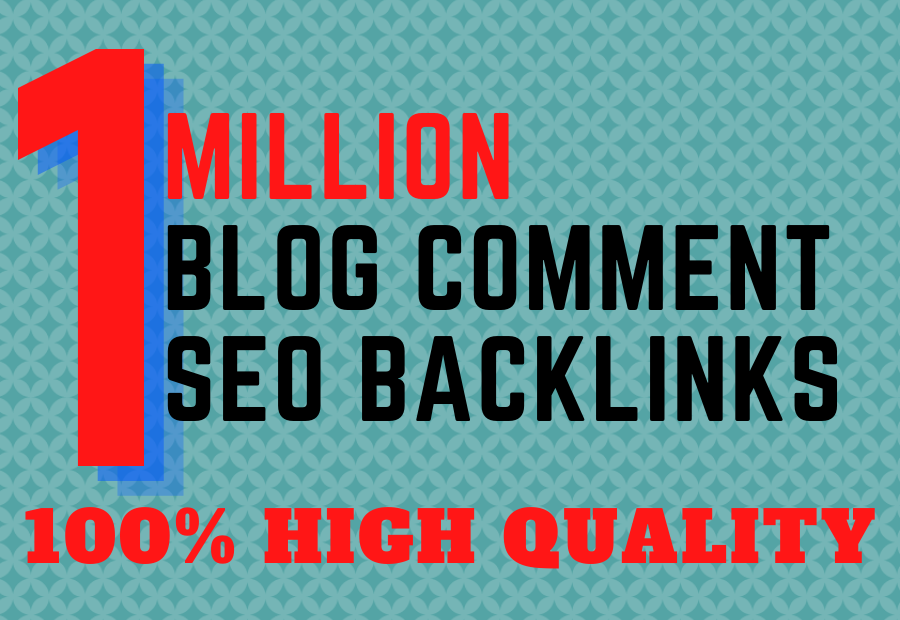 I will provide 1 million blog comments SEO backlinks for your site ranking
