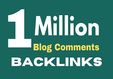I will provide 1 million high quality dofollow blog comments SEO backlinks