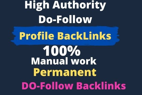 I will create manually high authority do follow profile backlinks