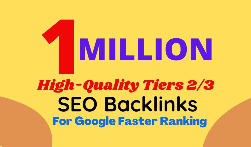 I will do 1 million tiers 2/3 SEO backlinks for website ranking