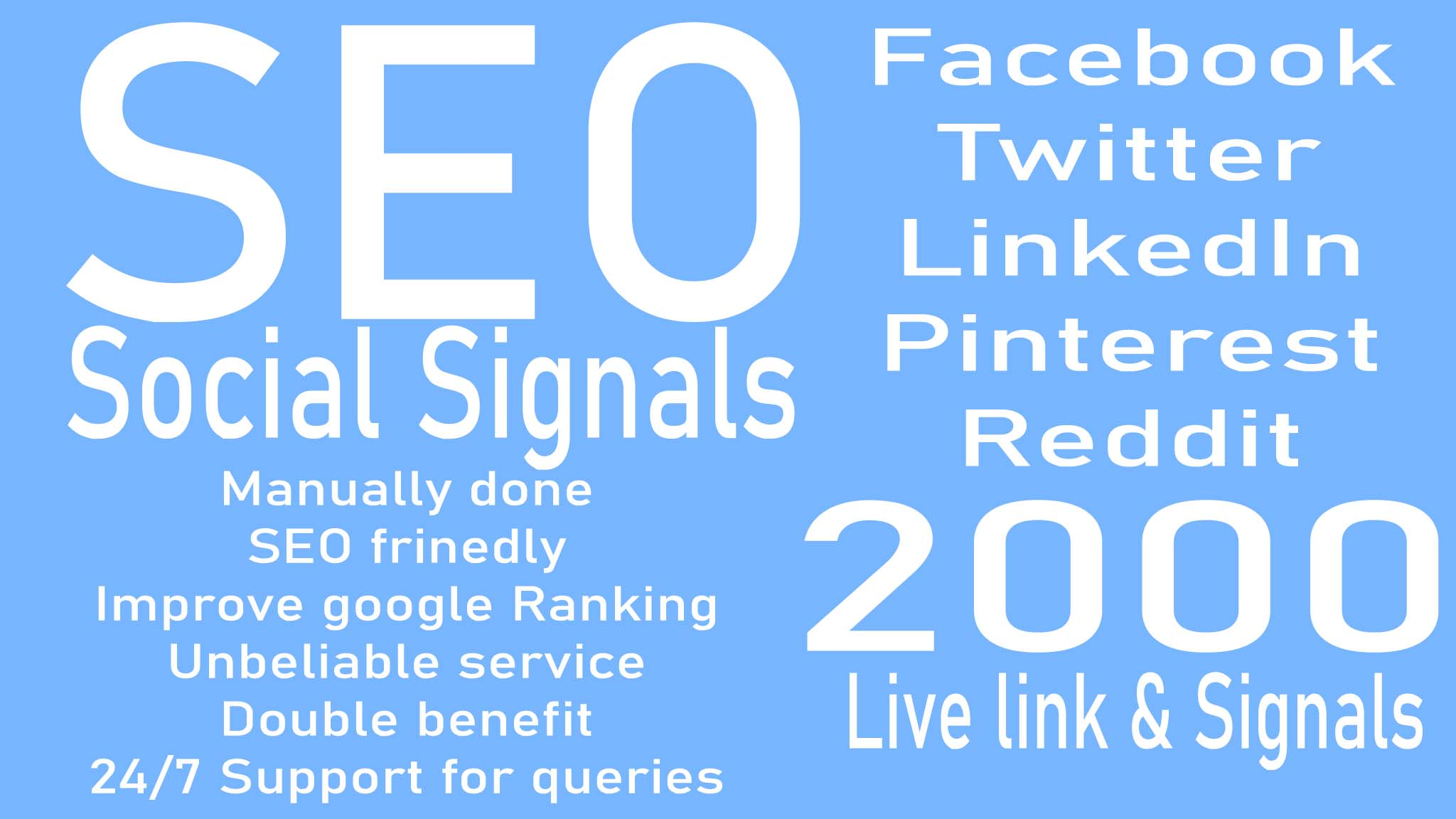 do 2000 Social Signals live link and signals to change your Google Ranking guaranteedly