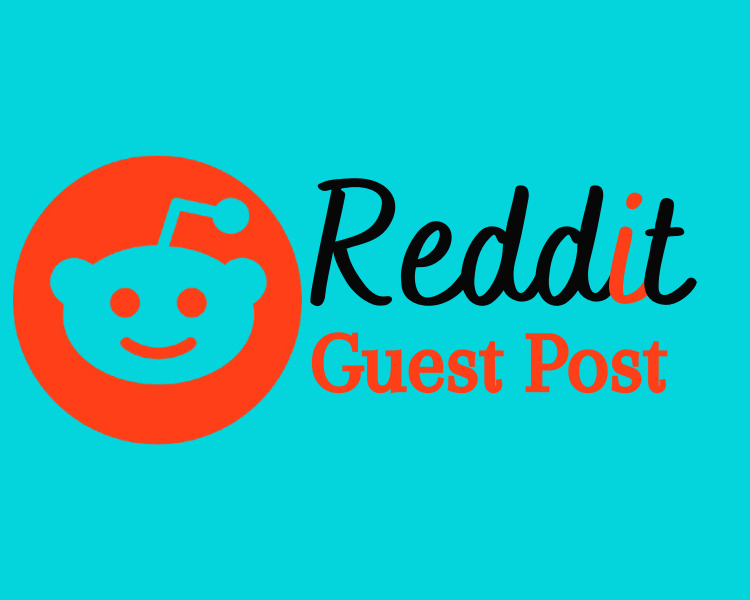 I will do Manually write and Publish 5 high quality Guest Post on Reddit