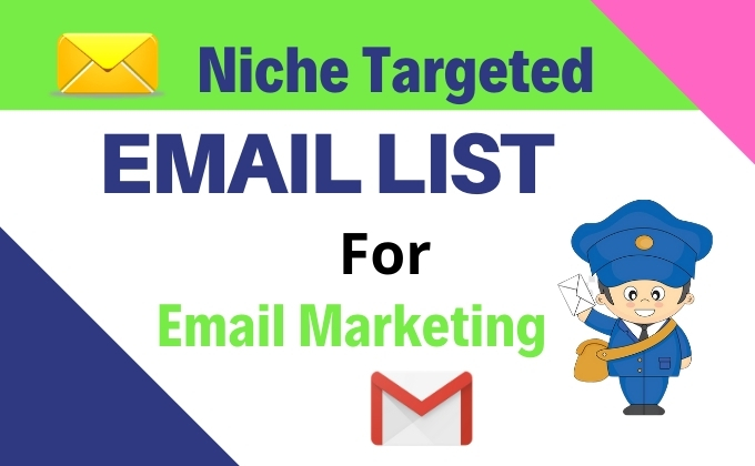 I will provide verified niche targeted email list for email marketing for 1k