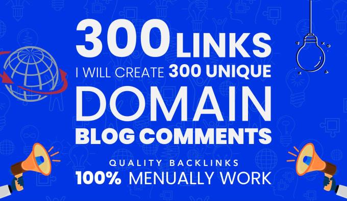 Build 300 high quality unique domain manual blog comments backlinks