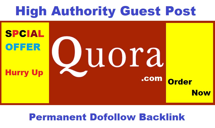 I Will Write and Post Guest Post on Quora. com with Dofollow Backlinks
