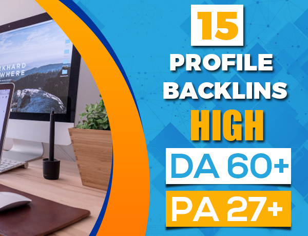 I Will Create 15 Profile Backlinks High DA PA