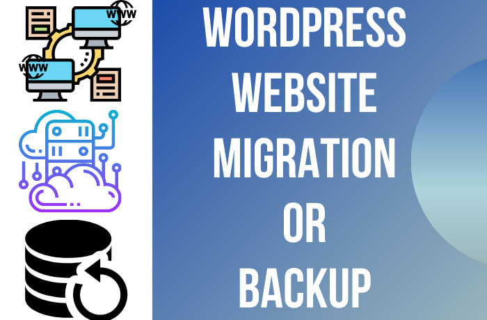 I will do wordpress website migration,  migrate,  move,  transfer,  or backup