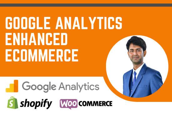 I will setup google analytics enhanced ecommerce for woocommerce shopify