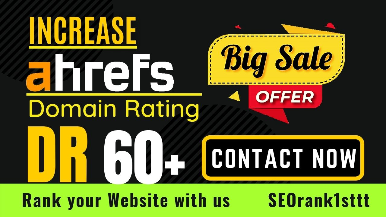 I will increase domain rating or increase ahrefs dr 60 plus guaranteed